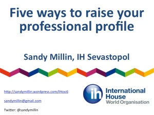IHTOC May 2014 Raising your professional profile Sandy Millin