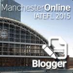 IATEFL Manchester Online 2015 registered blogger