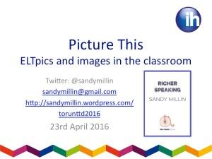ELTpics session IH Torun TTD Sandy Millin 23rd April 2016 title slide