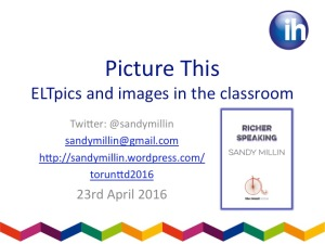 ELTpics session IH Torun TTD Sandy Millin 23rd April 2016 title slide