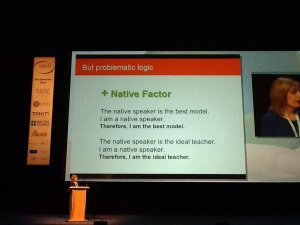The native speaker is the best model. I am a native speaker. Therefore, I am the best model. The native speaker is the best teacher. I am a native speaker. Therefore I am the ideal teacher.