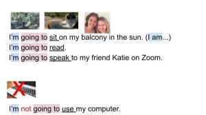 I'm (blue) going to (pink) sit (underlined) on my balcony in the sun.